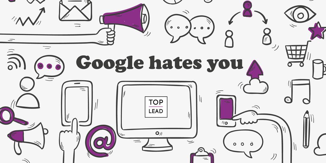 Почему Google ненавидит ваш сайт, и как заставить поисковые системы его полюбить